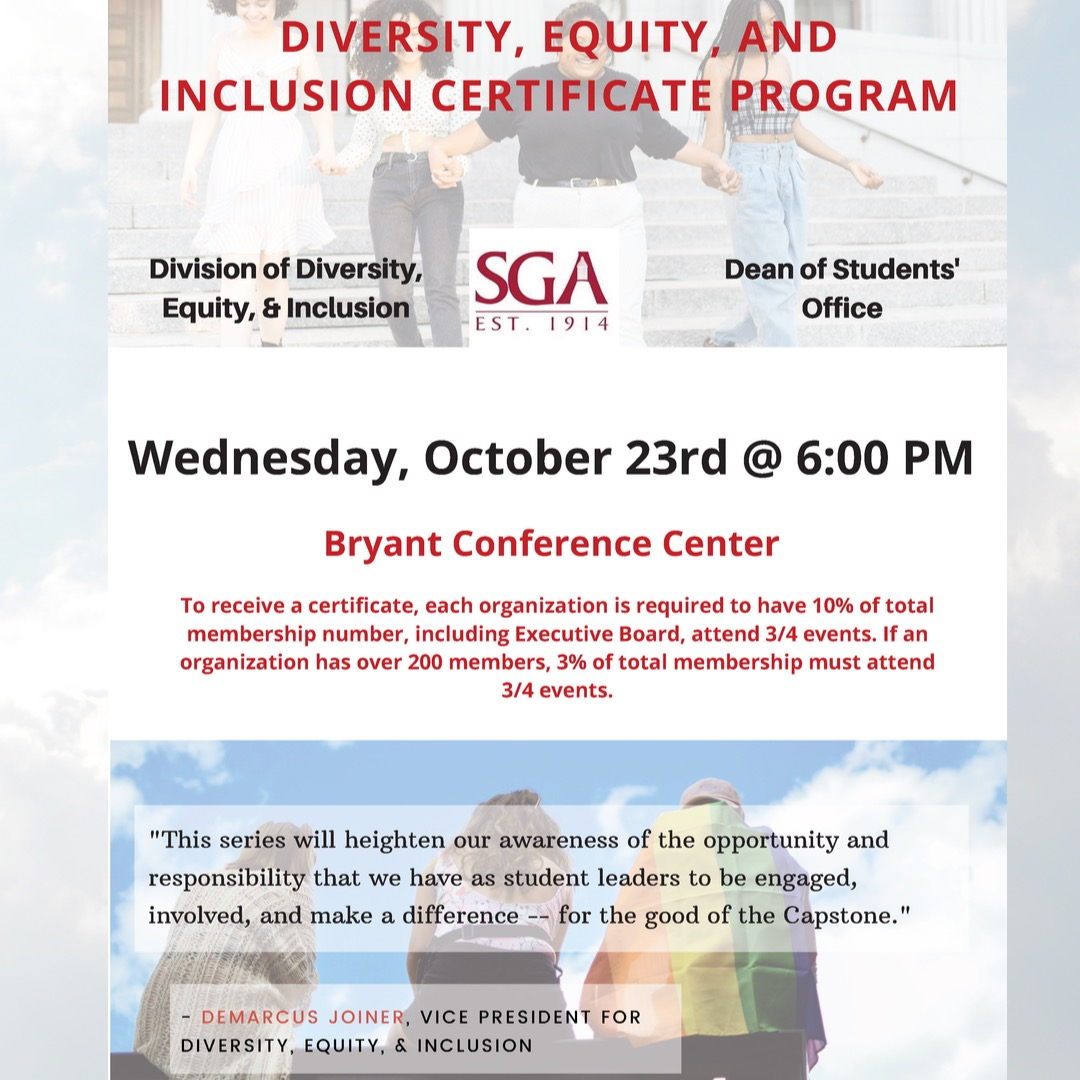 Diversity, Equity and Inclusion Certificate Program hosted by Demarcus Joiner and his cabinet on Wednesday October 23, 2019 at 6 p.m. in the Bryant Conference Center