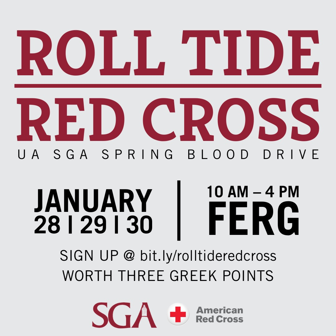 UA SGA Red Cross Blood Drive. January 28 through 30 from 10am to 4pm in the Ferg. Click to Sign up. Worth 3 Greek Points